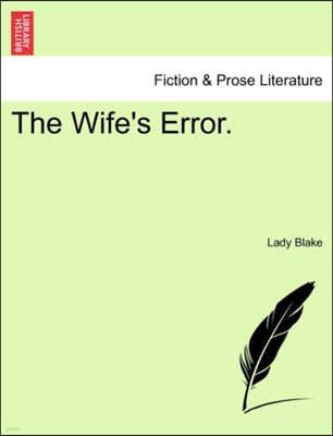 The Wife's Error.