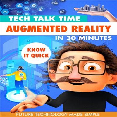 Tech Talk Time: Augmented Reality In 30 Minutes (테크 토크 타임)(지역코드1)(한글무자막)(DVD)