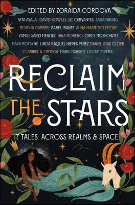 Reclaim the Stars: Seventeen Tales Across Realms & Space