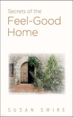 Secrets of the Feel-Good Home