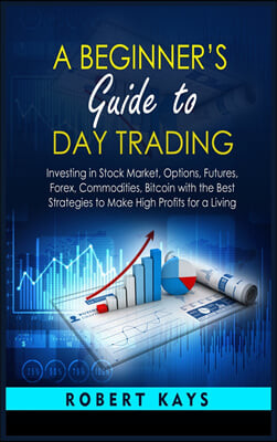 A Beginner's Guide To Day Trading