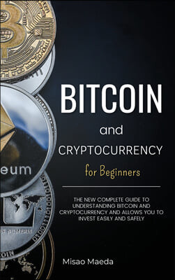 Bitcoin and Cryptocurrency for Beginners