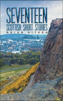 Seventeen Scottish Short Stories