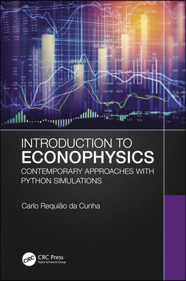 Introduction to Econophysics: Contemporary Approaches with Python Simulations