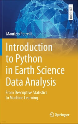 Introduction to Python in Earth Science Data Analysis: From Descriptive Statistics to Machine Learning