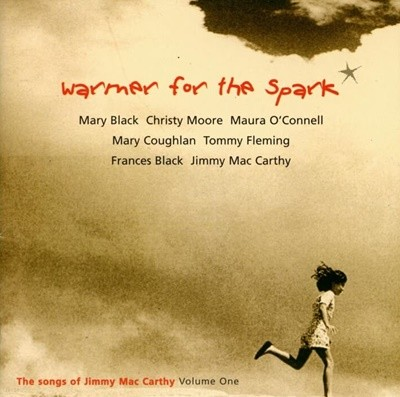 Warmer For The Spark  -  The Songs Of Jimmy Mac Carthy. Volume One