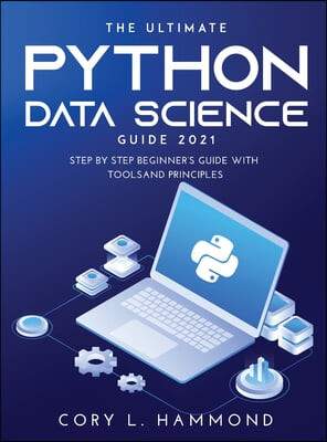THE ULTIMATE PYTHON DATA SCIENCE GUIDE 2021