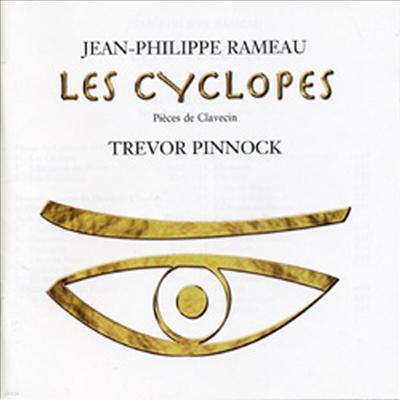 라모 : 클라브생 독주곡 '외눈박이 괴물' (Rameau : Pieces De Clavession 'Les Cyclopes')(CD) - Trevor Pinnock