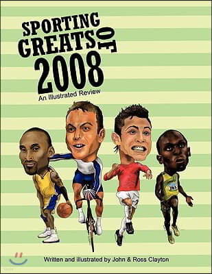 Sporting Greats of 2008: An Illustrated Review