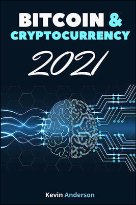 Bitcoin and Cryptocurrency 2021 - 2 Books in 1