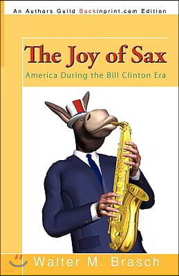 The Joy of Sax: America During the Bill Clinton Era