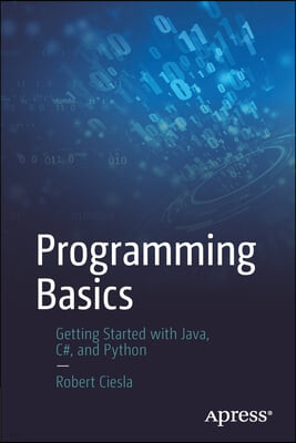 Programming Basics: Getting Started with Java, C#, and Python