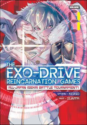 The Exo-Drive Reincarnation Games: All-Japan Isekai Battle Tournament! Vol. 1