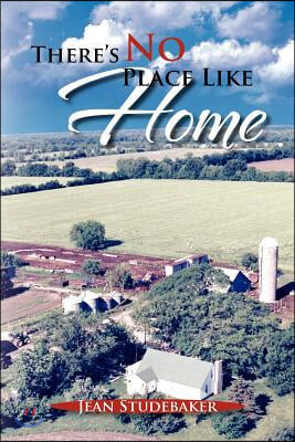 There's No Place Like Home: The Oral Histories of a Kansas Father