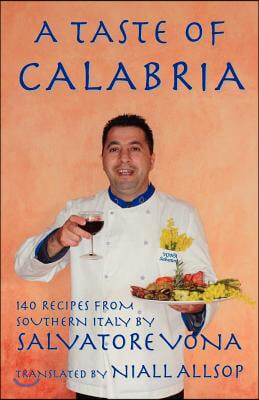 A taste of Calabria: 140 Recipes from Southern Italy