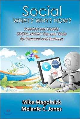 Social What Why How: Practical and Usable Social Media Tips and Tricks