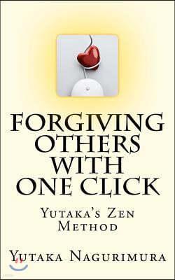 Forgiving Others with One Click: Yutaka's Zen Method