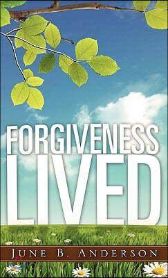 Forgiveness Lived