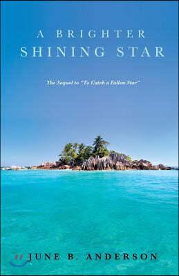 A Brighter Shining Star