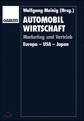 Automobilwirtschaft: Marketing Und Vertrieb. Europa -- USA -- Japan