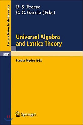 Universal Algebra and Lattice Theory: Proceedings of the Fourth International Conference Held at Puebla, Mexico, 1982