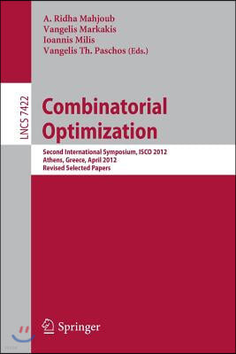 Combinatorial Optimization: Second International Symposium, Isco 2012, Athens, Greece, 19-21, Revised Selected Papers