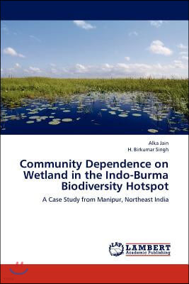 Community Dependence on Wetland in the Indo-Burma Biodiversity Hotspot