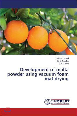 Development of Malta Powder Using Vacuum Foam Mat Drying