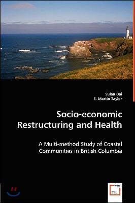 Socio-Economic Restructuring and Health