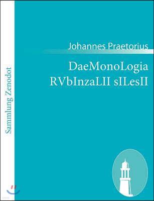 DaeMonoLogia RVbInzaLII sILesII: Das ist / Ein ausfuhrlicher Bericht / Von den wunderbarlichen / sehr Alten / und weit-beschrienen Gespenste Dem Rubez