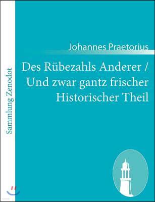Des Rubezahls Anderer / Und zwar gantz frischer Historischer Theil