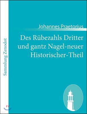 Des Rubezahls Dritter und gantz Nagel-neuer Historischer-Theil