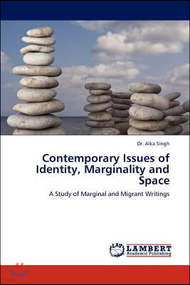 Contemporary Issues of Identity, Marginality and Space