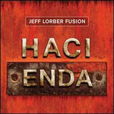 Jeff Lorber Fusion - Hacienda (Digipack)