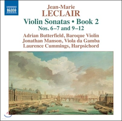 Adrian Butterfield 장-마리 르클레르: 바이올린 소나타 2권 6-7번, 9-12번 (Jean-Marie Leclair: Violin Sonatas Book 2 Nos.6-7 & 9-12)