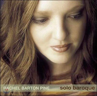 Rachel Barton Pine 바흐: 무반주 바이올린 소나타 1번, 파르티타 2번 등 (Solo Baroque) 레이첼 바튼 파인
