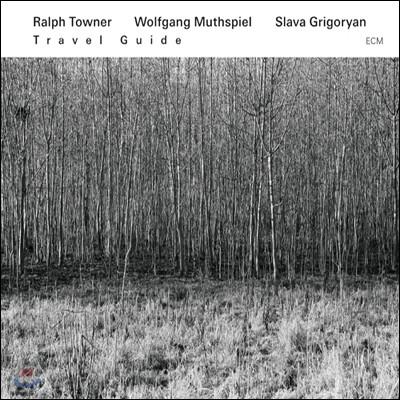 Ralph Towner, Wolfgang Muthspiel, Slava Grigoryan - Tavel Guide