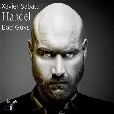 Xavier Sabata 헨델: 나쁜놈들 - 악역 아리아집 (Handel: Bad Guys)
