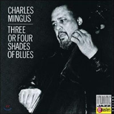 Charles Mingus - Three Or Four Shades Of Blues