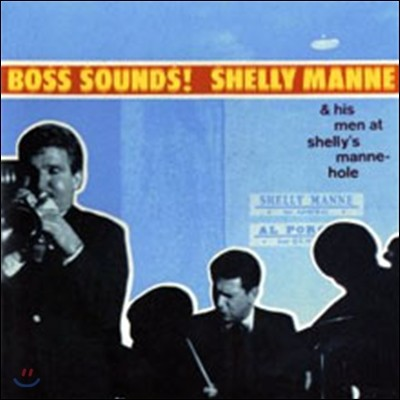 Shelly Manne - Boss Sounds : Shelly Manne & His Men At Shelly's Manne-Hole
