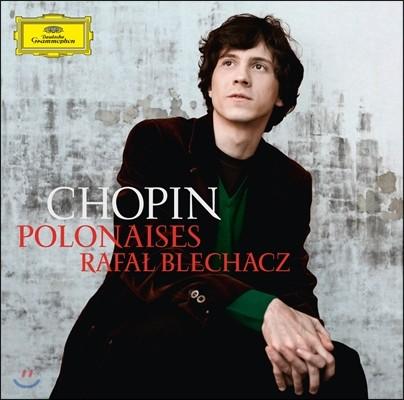 Rafal Blechacz 쇼팽: 폴로네이즈 - 라파엘 블레하츠 (Chopin : Polonaises Nos. 1-7)