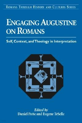 Engaging Augustine on Romans: Self, Context, and Theology in Interpretation