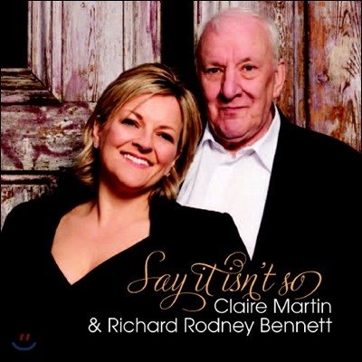 Claire Martin & Richard Rodney Bennett - Say It Isn't So
