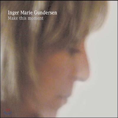 Inger Marie Gundersen (잉거 마리) - Make This Moment