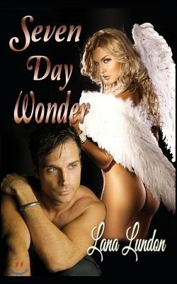 Seven Day Wonder (Sensual Romance)