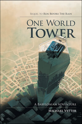 One World Tower: A Babylonian Adventure