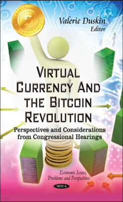 Virtual Currency and the Bitcoin Revolution
