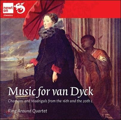 Ring Around Quartet 안토니 반 다이크를 위한 음악들 - 16세기~20세기 샹송과 마드리갈집 (Music For Van Dyck - Chansons & Madrigals)