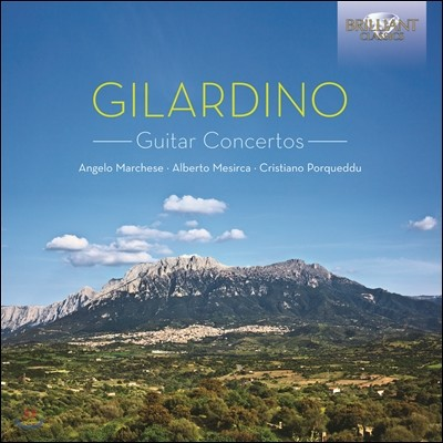 Angelo Marchese 질라르디노: 3개의 기타 협주곡집 (Angelo Gilardino: Guitar Concertos)