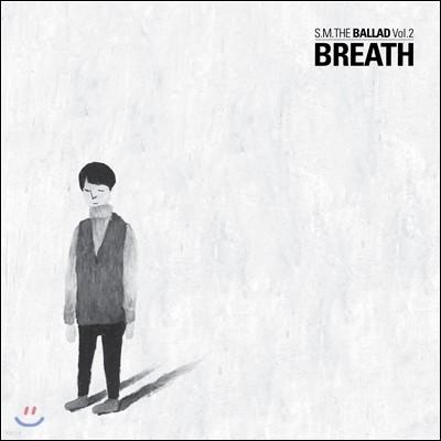 에스엠 더 발라드 (S.M. The Ballad) - Vol.2 : Breath (숨소리) [Korean Ver.]
